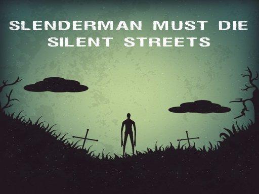 Slenderman Must Die: Silent Streets