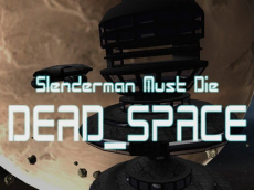 Slenderman Must Die  Dead Space